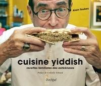 Alain Taubes - Cuisine Yiddish - Recettes familiales des ashkénazes.