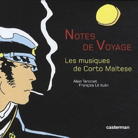 Alain Tercinet et François Lê Xuân - Notes de voyage - Les musiques de Corto Maltese. 3 CD audio