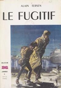 Alain Tersen et Jean-Claude Alain - Le fugitif.