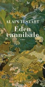Alain Testart - Eden cannibale.
