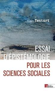 Alain Testart - Essai d'épistémologie pour les sciences sociales.