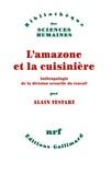 Alain Testart - L'amazone et la cuisinière - Anthropologie de la division sexuelle du travail.