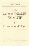 Alain Testart - Le communisme primitif. - Tome 1, Economie et idéologie.