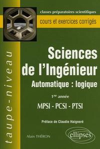 Alain Theron - Sciences de l'Ingénieur MPSI-PCSI-PTSI 1e Année - Automatique : logique.