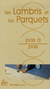 Alain Thiébaut et Philippe Bierling - Les Lambris et les Parquets.