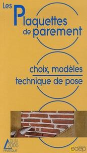 Alain Thiébaut - Les plaquettes de parement - Choix, modèles, technique de pose.