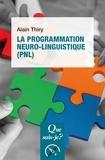 Alain Thiry - La programmation neuro-linguistique (PNL).