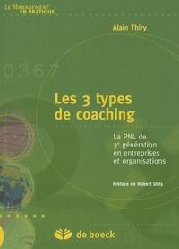 Alain Thiry - Les 3 types de coaching - La PNL de 3e génération en entreprises et organisations.