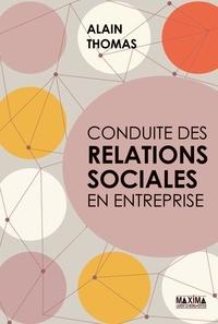 Alain Thomas - Conduite des relations sociales en entreprise.