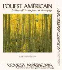 Alain Thomas - L'Ouest américain - Le livre d'or des parcs et du voyage, 2 volumes.