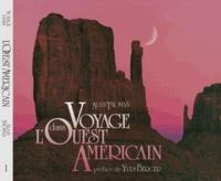 Alain Thomas - Voyage dans l'Ouest américain - Tome 1, Le Pacifique, la Sierra et les Rocheuses.