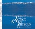 Alain Thomas - Voyage dans l'Ouest américain - Tome 2, La Vallée de la Mort et les déserts.