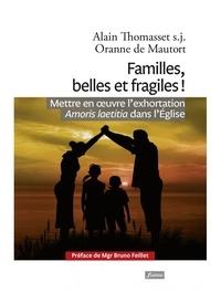 Alain Thomasset et Oranne de Mautort - Familles, belles et fragiles !.