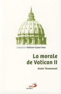 Alain Thomasset - La morale de Vatican II.