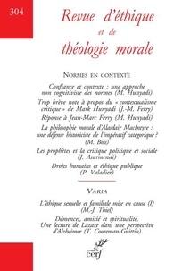 Alain Thomasset - Revue d'éthique et de théologie morale N° 304, décembre 201 : Normes en contexte.