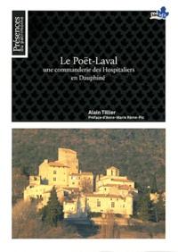 Alain Tillier - Le Poët-Laval - Une commanderie des Hospitaliers en Dauphiné.