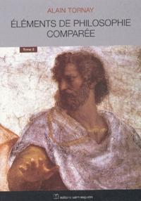 Alain Tornay - Eléments de philosophie comparée. - Tome 2.