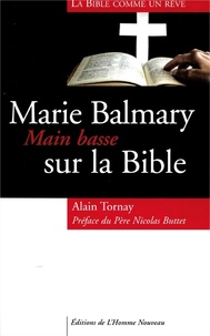 Alain Tornay - Marie Balmary, main basse sur la Bible.