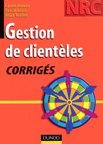 Alain Toullec et Carole Hamon - Gestion de clientèles - Corrigés.