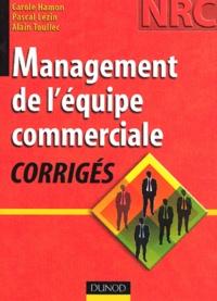 Alain Toullec et Carole Hamon - Management de l'équipe commerciale - Corrigés.