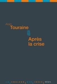 Alain Touraine - Après la crise.