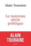 Alain Touraine - Le nouveau siècle politique.