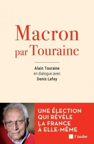 Alain Touraine - Macron par Touraine.