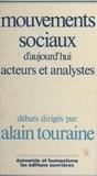Alain Touraine - Mouvements sociaux d'aujourd'hui - Acteurs et analystes.