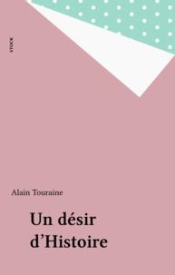 Alain Touraine - Un Désir d'histoire.