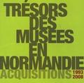 Alain Tourret - Trésors des musées en Normandie - Acquisitions 1993-2008.