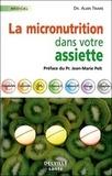 Alain Triaire - La micronutrition dans votre assiette.