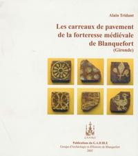 Alain Tridant - Les carreaux de pavement de la forteresse médiévale de Blanquefort.