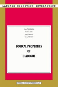 Alain Trognon et Martine Batt - Logical Properties of Dialogue.