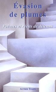 Alain Troullioud - Evasion de plumes - Poèmes et récits de détenus.
