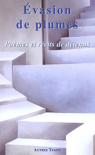Evasion De Plumes Poèmes Et Récits De Détenus