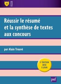 Alain Trouvé - Réussir le résumé et la synthèse de textes aux concours.