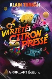 Alain Turban - Variétés citron pressé.
