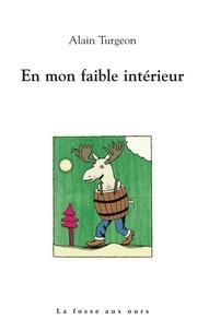 Alain Turgeon - En mon faible intérieur.