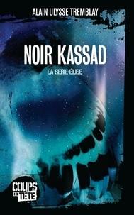 Alain Ulysse Tremblay - Noir Kassad.