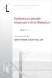 Alain Vaillant et Sylvie Triaire - Écritures du pouvoir et pouvoirs de la littérature.
