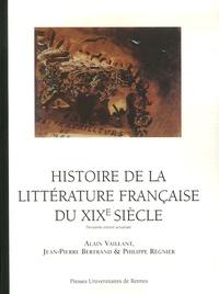 Alain Vaillant - Histoire de la littérature française du XIXe siècle.