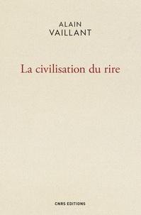 Alain Vaillant - La civilisation du rire.