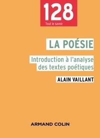Alain Vaillant - La poésie - Introduction à l'analyse des textes poétiques.