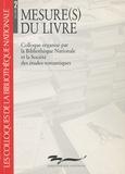 Alain Vaillant - Mesure(s) du livre - Colloque organisé par la Bibliothèque nationale et la Société des études romantiques, 25-26 mai 1989.