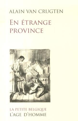 Alain Van Crugten - En étrange province.