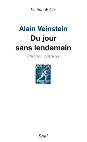 Alain Veinstein - Du jour sans lendemain - Emission censurée.