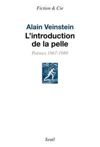 Alain Veinstein - L'introduction de la pelle - Poèmes 1967-1989.