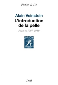 Alain Veinstein - L'introduction de la pelle - Poèmes 1967-1989.