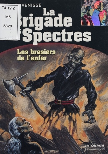 La brigade des Spectres : Les brasiers de l'enfer