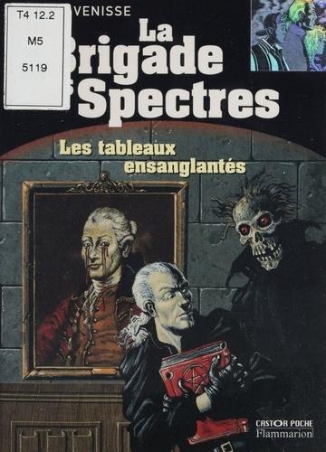 La Brigade des spectres : Les tableaux ensanglantés